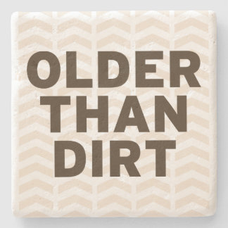 Older than Dirt Stone Coaster