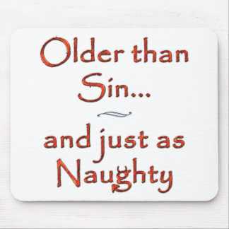 Older than Sin... and just as Naughty Mouse Pad
