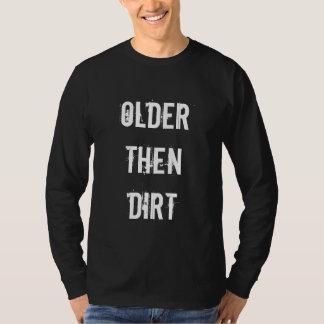 Older then dirt | Humorous Birthday shirt for men