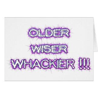 Older, Wiser, Whackier Card