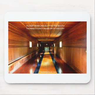 OLDEST BOWLING ALLEY IN THE SOUTH, THOMASVILLE, GA MOUSE PAD