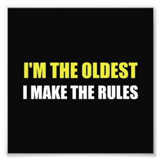 Oldest Make The Rules Photo Print