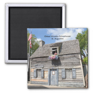 Oldest Wooden Schoolhouse St. Augustine 2 Inch Square Magnet