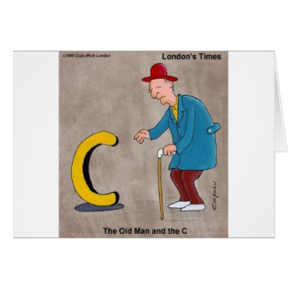 Oldman & The C: Rick London Funny Gifts Greeting Card