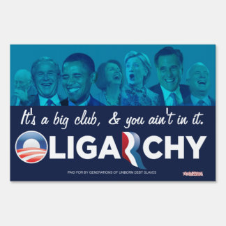 Oligarchy 2012 Yard Signs