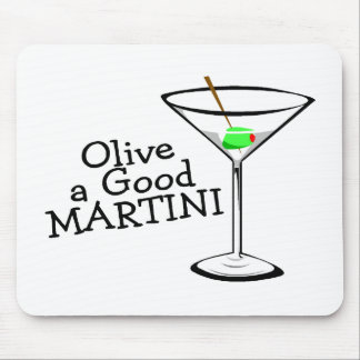 Olive A Good Martini Mousepad