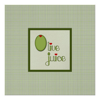 Olive Juice Posters