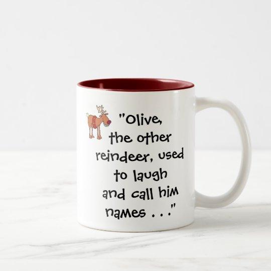 """""""Olive, the Other Reindeer"""" Mug"""