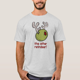 Olive the other reindeer? T-Shirt