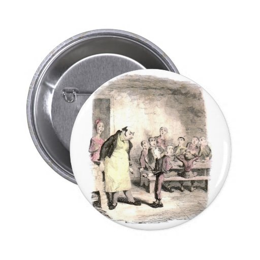 Oliver Twist Asks for More Button
