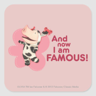 Olivia - And now I am Famous Square Sticker