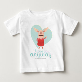 Olivia - I Love You Anyway Baby T-Shirt