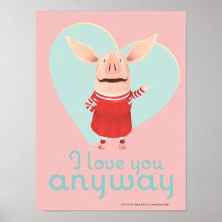 Olivia - I Love You Anyway Print