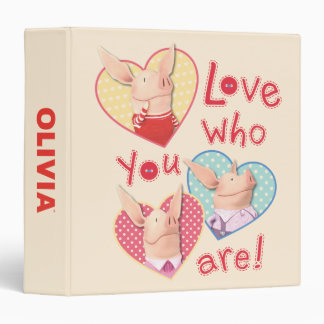 Olivia - Love Who You Are 3 Ring Binder