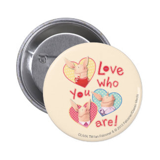 Olivia - Love Who You Are Pinback Button