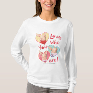 Olivia - Love Who You Are T-Shirt