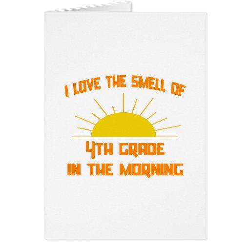 Olor del 4to grado por la mañana tarjeta de felicitación