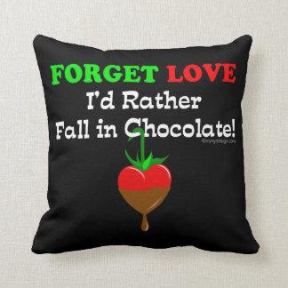 Olvide el amor que caería bastante en chocolate cojín decorativo