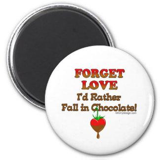 Olvide el amor que caería bastante en chocolate imán redondo 5 cm