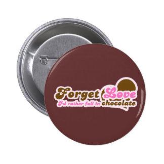 Olvide el amor, yo caería bastante en chocolate pin redondo 5 cm