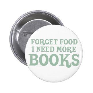 Olvide la comida, yo necesitan más libros pin redondo 5 cm