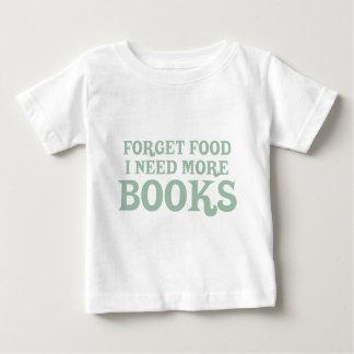 Olvide la comida, yo necesitan más libros playera de bebé