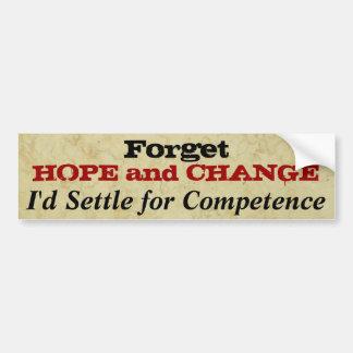 Olvide la esperanza y cambie pegatina de parachoque