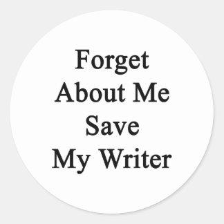 Olvide mí la reserva mi escritor pegatina redonda