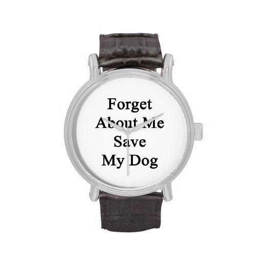 Olvide mí la reserva mi perro relojes