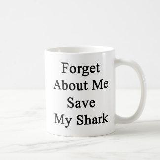 Olvide mí la reserva mi tiburón tazas