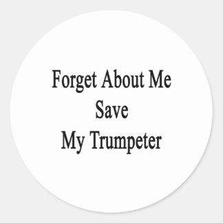 Olvide mí la reserva mi trompetista pegatina redonda