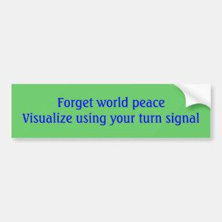 Olvide que el mundo peaceVisualize usando su señal Etiqueta De Parachoque