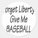 Olvide que la libertad me da béisbol etiqueta redonda