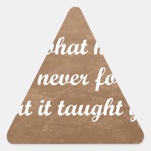 olvide qué le dañan, recuerde lo que usted pegatina triangular
