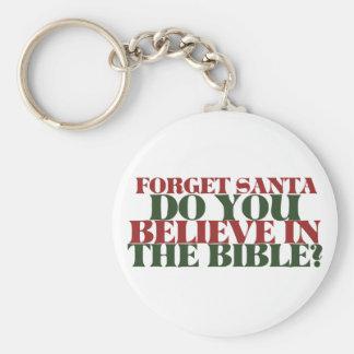 Olvide que Santa usted cree en la biblia Llavero Redondo Tipo Pin