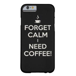 Olvide que tranquilo necesito el café - caso del funda para iPhone 6 barely there