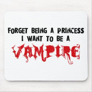 Olvide ser una princesa, yo quieren ser un vampiro alfombrillas de ratones