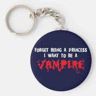 Olvide ser una princesa, yo quieren ser un vampiro llavero redondo tipo pin