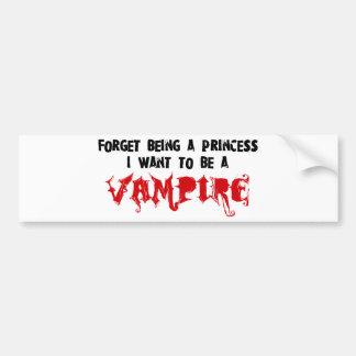Olvide ser una princesa, yo quieren ser un vampiro pegatina para auto