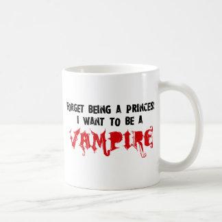Olvide ser una princesa, yo quieren ser un vampiro taza