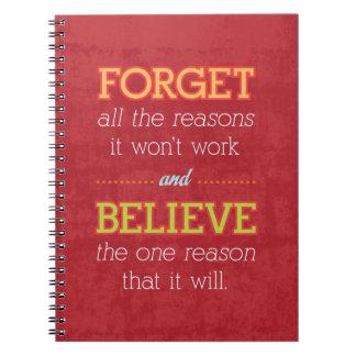 Olvide todas las razones que no trabajará. De moti Spiral Notebooks