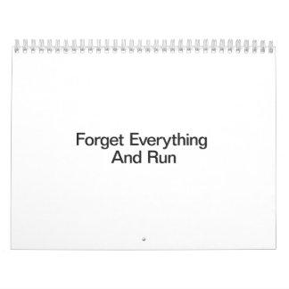 Olvide todo y corra calendarios