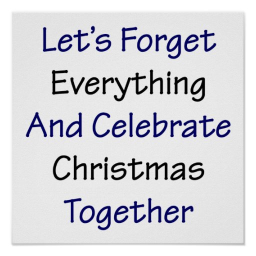 Olvidemos todo y celebremos el navidad a poster