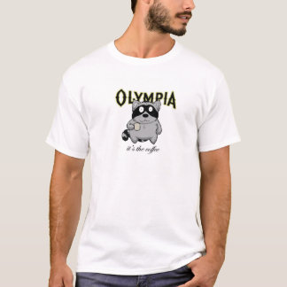 Olympia- It's the Coffee T-Shirt