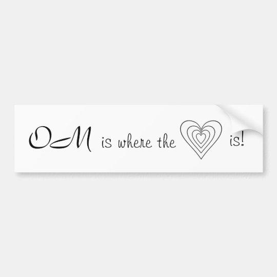 OM is where the heart is! Bumper Sticker