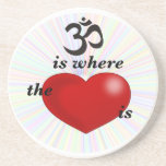 Om is Where The Heart is Coaster