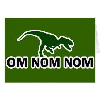 Om Nom Nom Dinosaur Rawr is Hungry Greeting Card