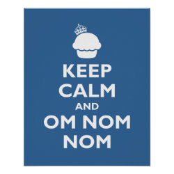 Matte Poster with Keep Calm and Om Nom Nom design
