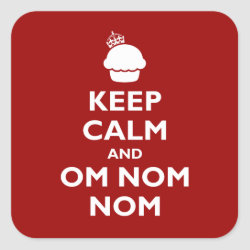 Square Sticker with Keep Calm and Om Nom Nom design