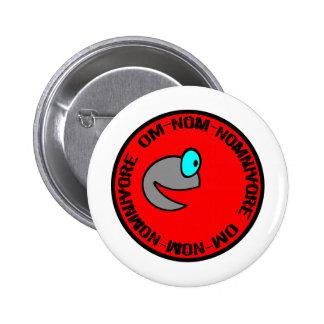 Om-Nom-Nomnivore Pinback Button